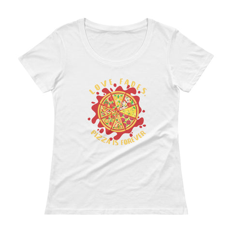 Pizza Is Forever Ladies' Scoopneck T-Shirt - Shop Cait Straight Up