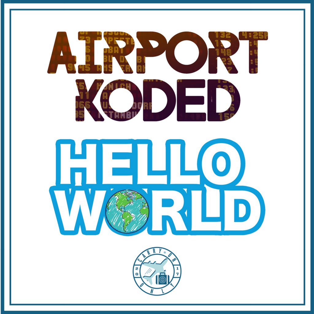 New Collections: Airport Koded and Hello World!