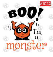 Sublimation print -  Boo I'm a Monster #1022