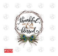 Sublimation print -Thankful and Blessed #1070