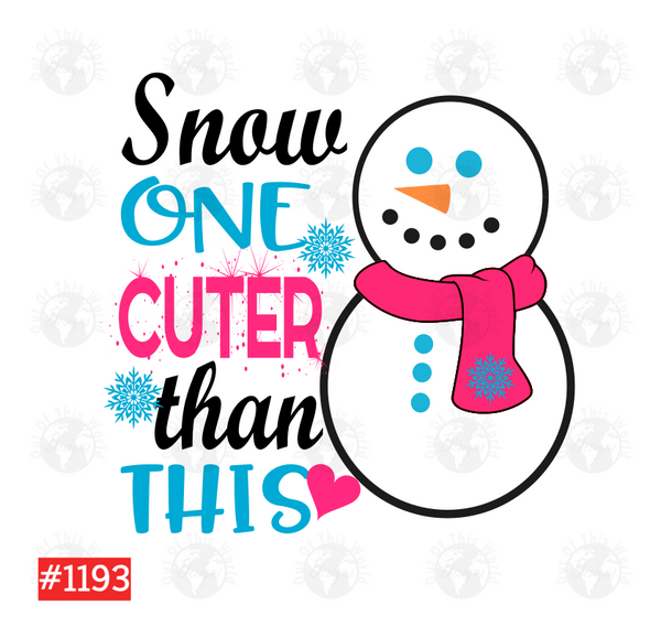 Sublimation print -  Snow one cuter than this #1193