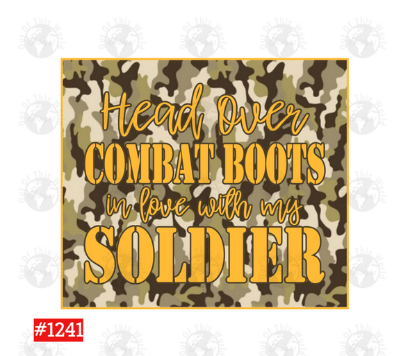 Sublimation print -  Head over combat boots I'm in love with my soldier #1241