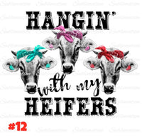 Sublimation print - Hangin with my heifers