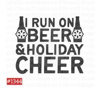 Sublimation print  -  I run on beer and Holiday cheer #1344