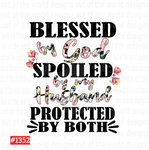Sublimation print -  Blessed by God Spoiled by my husband protected by both #1352