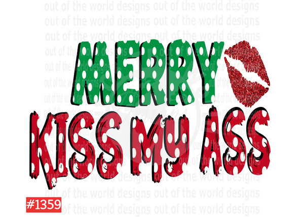 Sublimation print  - Merry Kiss My Ass #1359