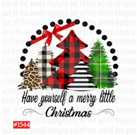 Sublimation print - Have yourself a merry little Christmas #1544