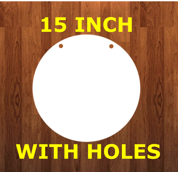 15 inch WITH holes round circle - Sublimation MDF Blank