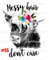 Sublimation print - Messy Hair Don't Care Cow
