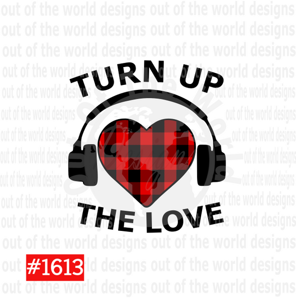 Sublimation print - Turn up the love #1613