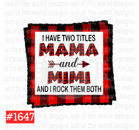 Sublimation print - I have two titles Mama and Mimi #1647