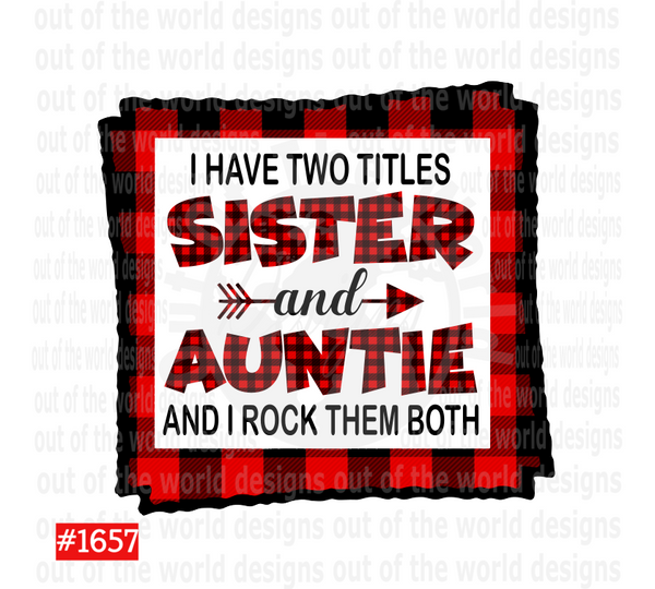 Sublimation print - I have two titles sister and auntie #1657