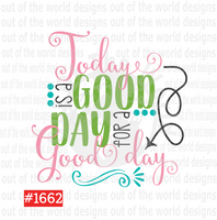 Sublimation print - Today is a good day for a good day # 1662