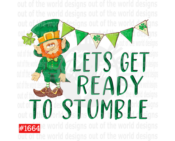 Sublimation print - Lets get ready to stumble #1664