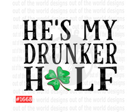Sublimation print - He's my drunker half #1668