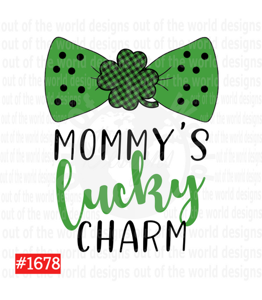 Sublimation print - Mommy's lucky charm #1678