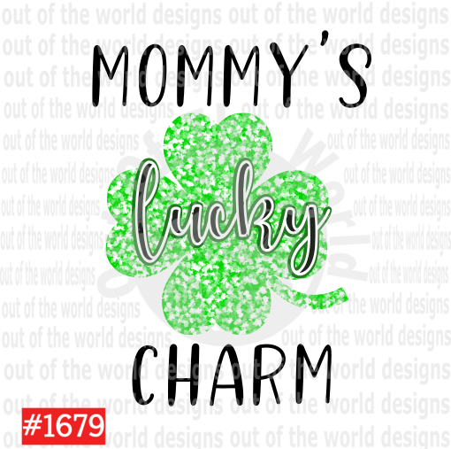 Sublimation print - Mommy's lucky charm #1679