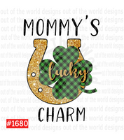 Sublimation print - Mommy's lucky charm #1680