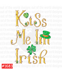 Sublimation print - Kiss Me I'm Irish #1683