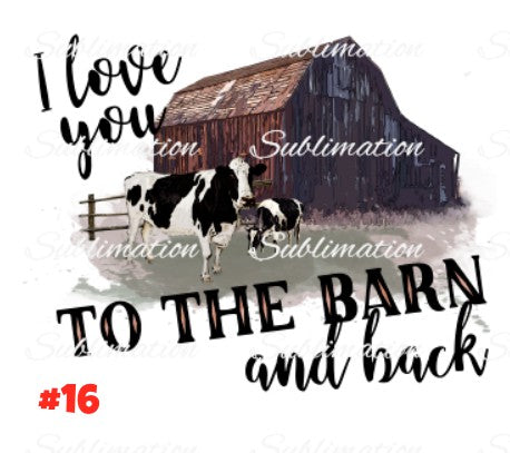 Sublimation print - I love you to the barn and back