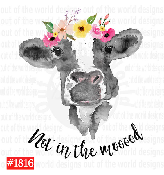 Sublimation print - Not in the mooood cow #1816