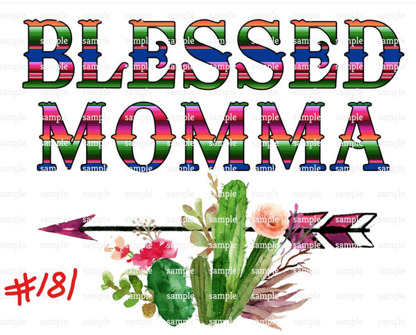 Sublimation print - Blessed Momma with cactus #181