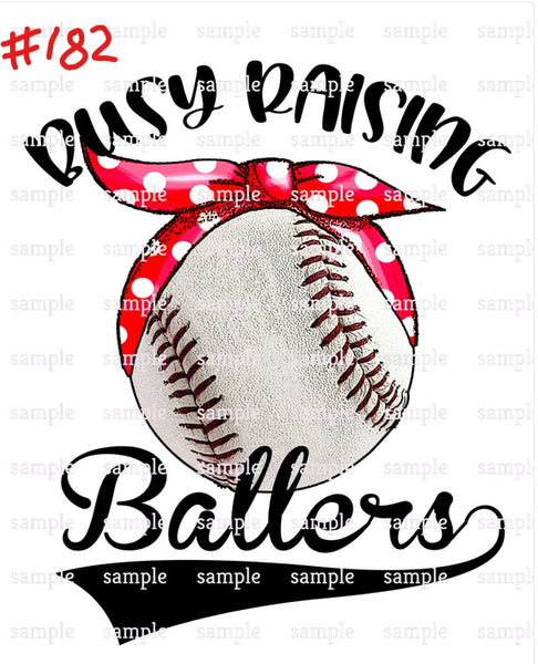 Sublimation print - Busy raising ballers baseball #182