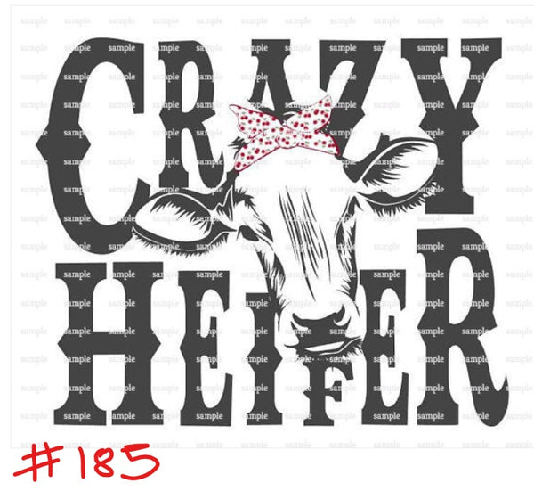Sublimation print - Crazy heifer #185