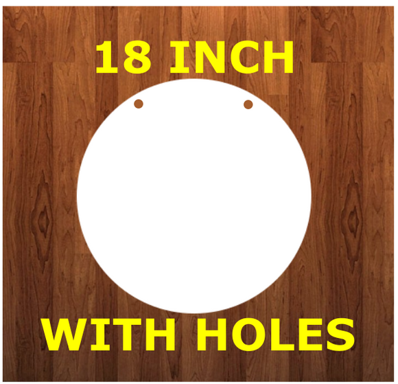 18 inch WITH holes round circle - Sublimation MDF Blank