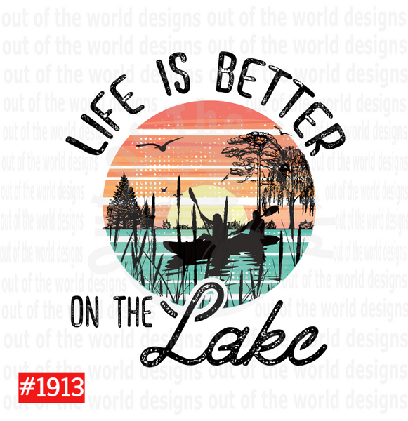 Sublimation print - Life is better on the lake #1913
