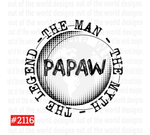Sublimation print - The legend - The Man - The Myth - PAPAW #2116