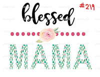 Sublimation print - Blessed Mama  #219