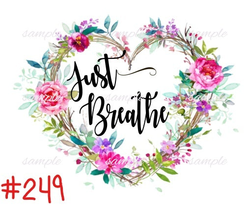Sublimation print - Just Breathe Heart #249