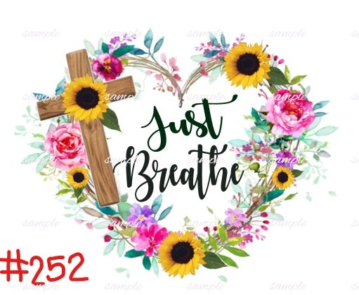 Sublimation print - Just Breathe Heart #252