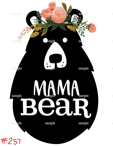 Sublimation print - Mama Bear  #257