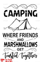 Sublimation print - Camping where marshmallows and friends get toasted together #272