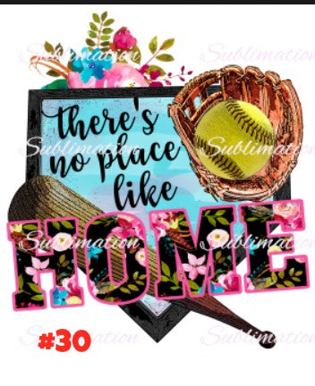 Sublimation print - Theres no place like home softball