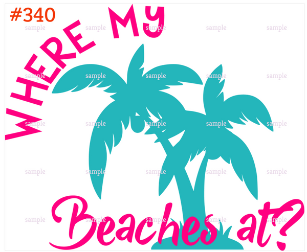Sublimation print - Where My Beaches At ? #340