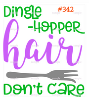 Sublimation print - Dingle Hopper Hair Don't Care #342