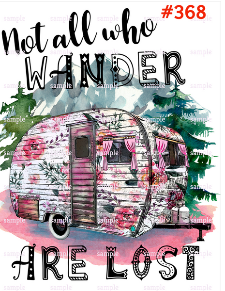 Sublimation print - Not all who wander are lost camper #368