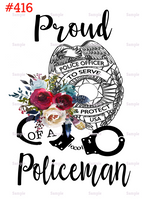Sublimation print - Proud of a policeman #416