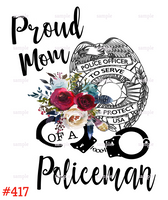 Sublimation print - Proud Mom of a policeman #417