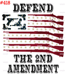 Sublimation print - Defend the 2nd Amendment #418