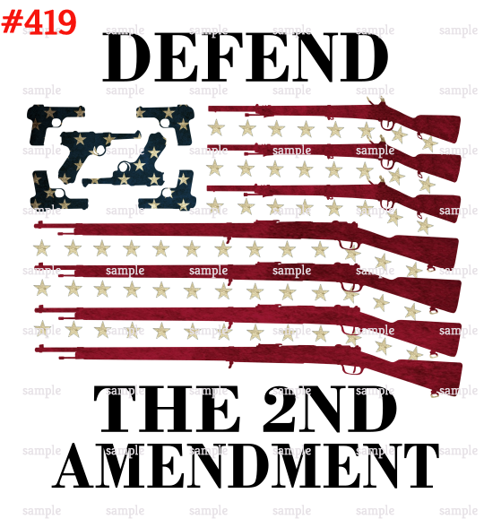 Sublimation print - Defend the 2nd Amendment #419