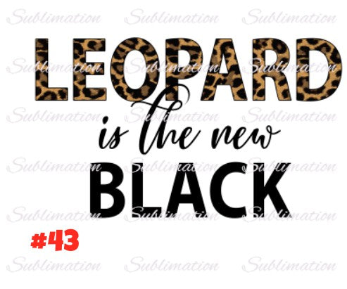 Sublimation print - Leopard is the new black