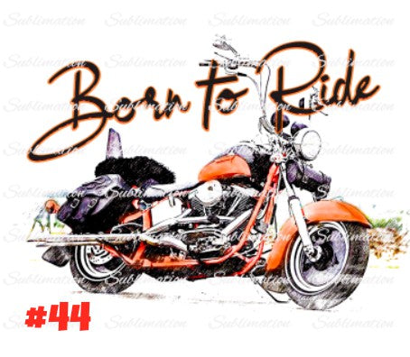Sublimation print - Born to ride motorcycle
