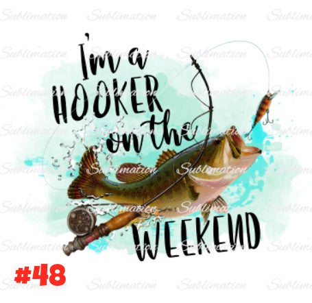 Sublimation print - I'm a hooker on the weekend