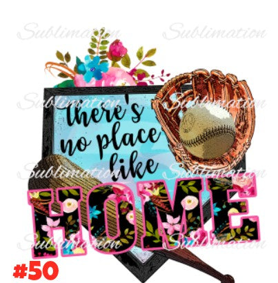 Sublimation print - Theres no place like home baseball