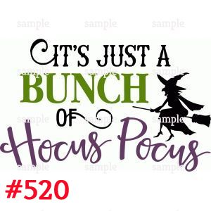 Sublimation print - Its just a bunch of hocus pocus #520
