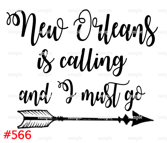 Sublimation print- New Orleans is calling and I must go #566